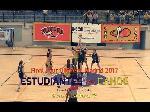 U16F- ESTUDIANTES vs. CANOE.-Final Four Cadete-Fem. Madrid 2017 (BasketCantera.TV)