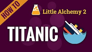 How to make TITĄNIC in Little Alchemy 2