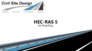 Civil Site Design - HEC-RAS 5 Analysis