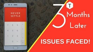 OnePlus 3T | 3 Months Later | Issues That I Faced!