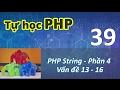 Tự học PHP - 39 PHP String - 04 Vấn đề 13 - 16
