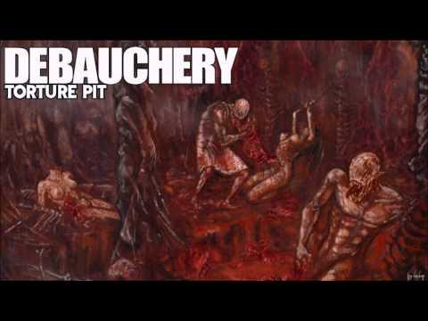DEBAUCHERY Torture Pit (Full Album 2005)