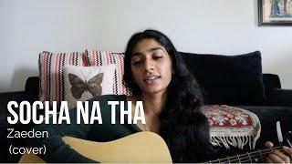 socha na tha - Zaeden | Cover by Priyanka Nath