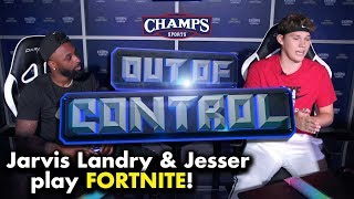 Jesser battles Cleveland Browns Wide Receiver Jarvis Landry in FORTNITE! Out of Control Ep. 8