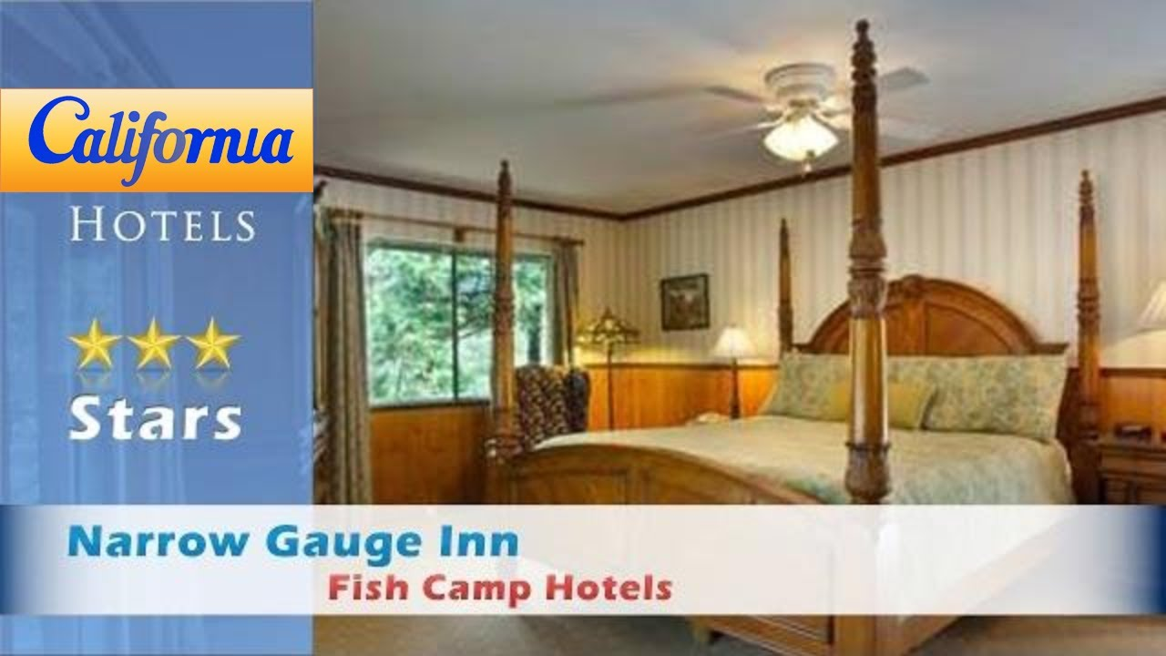 narrow gauge inn fish camp hotels california youtube. Black Bedroom Furniture Sets. Home Design Ideas