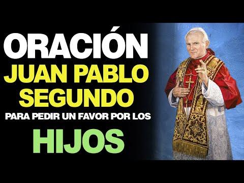 🙏 Oración a Juan Pablo Segundo PARA PEDIR POR UN FAVOR POR LOS HIJOS 🙇️