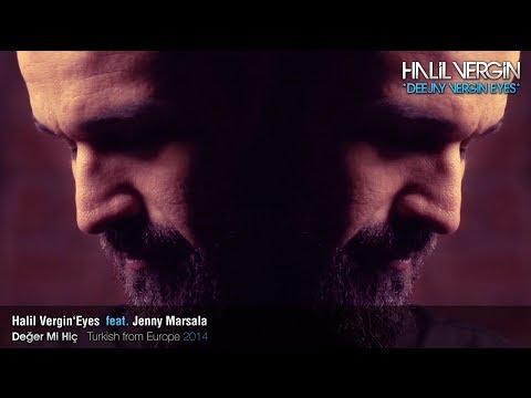 Halil Vergin Eyes feat. Jenny Marsala - Deger Mi Hic (KLIP STAR) indir