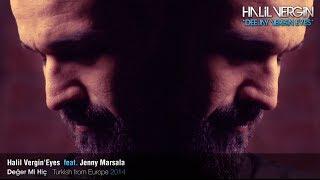Video Halil Vergin Eyes feat. Jenny Marsala - Deger Mi Hic (KLIP STAR) download MP3, 3GP, MP4, WEBM, AVI, FLV Mei 2018
