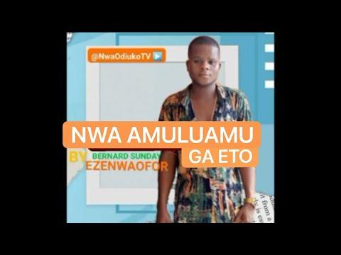 Download Bernard Sunday - Nwa Amuluamu Ga Eto