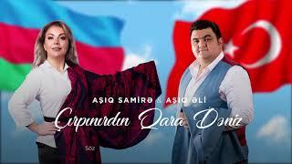 Ashiq Samire & Ashiq Eli - Cirpinirdin Qaradeniz