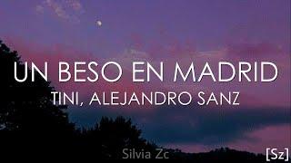 TINI, Alejandro Sanz - Un Beso En Madrid (Letra)