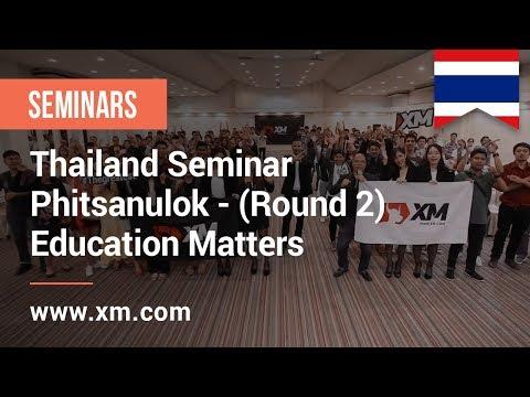 XM.COM - 2018 - Thailand Seminar - Phitsanulok (Round 2) - Education Matters
