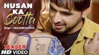 Husan Ka Sootta Haryanvi Song Teaser Dev Kumar Deva Feat Ishika Tomar Releasing On 15th