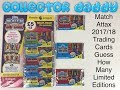 Match Attax 2017/18 trading card game Guess how many limited editions