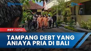Tampang Debt Collector yang Aniaya hingga Tewaskan Seorang Pria di Bali, Polisi Tetapkan 7 Tersangka