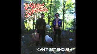 The Sweet Serenades - Can't Get Enough