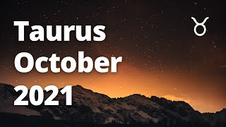 TAURUS - UNEXPECTED SITUATIONS That Lead To HAPPINESS! October 2021 Tarot Reading