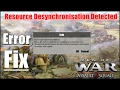 Resource Desynchronisation detected (error fix) - Men of war Assault Squad 2