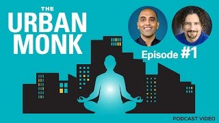 The Urban Monk Podcast –The Problems of Health in the Modern World with Guest David Wolfe