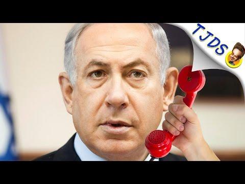 """Bibi Netanyahu """"Of Course We're Spying On Your Dumb Ass!"""""""
