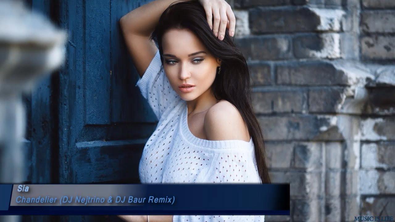 Sia - Chandelier (DJ Nejtrino & DJ Baur Remix) [ House, Electro ...