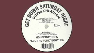 Oliver Cheatham Get Down Saturday Night Housemotion 39 s Add The Funk Bootleg.mp3