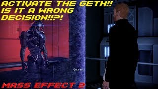 Activating The Geth!! Is it a wrong decision!!?! (Mass Effect 2 Gameplay)