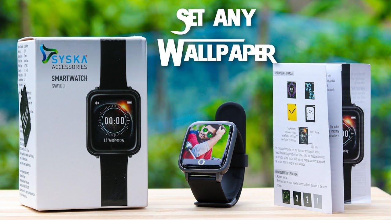 SYSKA SMART WATCH PRICE IN INDIA ₹2,499 ▶ Wallpaper Change Smartwatch Fitness Band Syska SW100