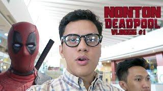 VLOGGG #1: Nonton Deadpool, Dapet Tempat Pewe Baru Di Jakbar