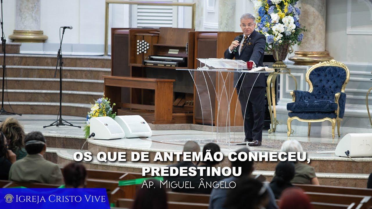 Os que de antemão conheceu, Predestinou - Quarta-feira - 08/07/2020