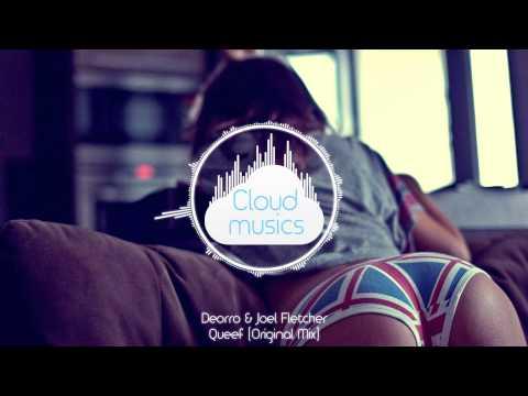 Deorro & Joel Fletcher - Queef (Original Mix)