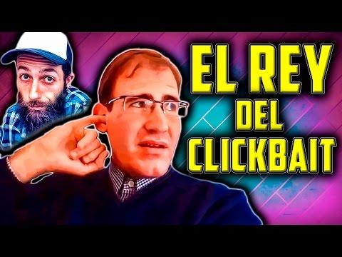 EL REY DEL CLICKBAIT