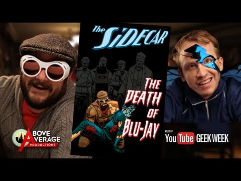The Sidecar ft. Bobby Moynihan: The Death of Blu-Jay - Geek Week