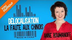Anne Roumanoff : délocalisation, la faute aux chinois!