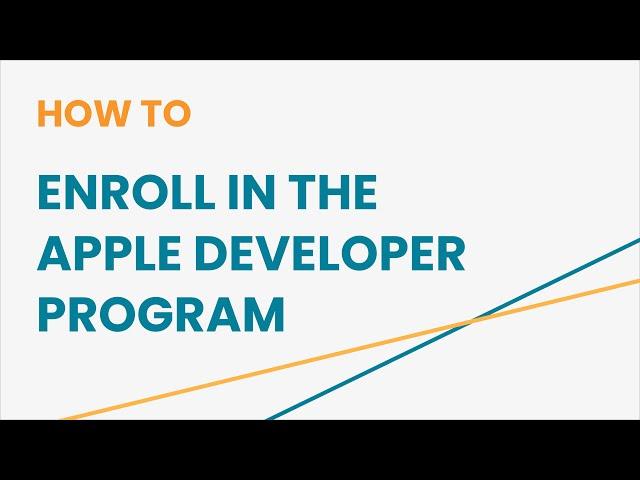 How to Enroll in the Apple Developer Program