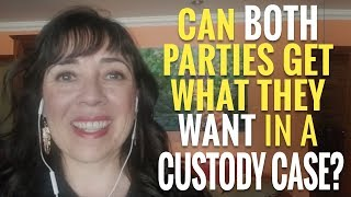 Can Both Parties Get What They Want in a Custody Battle?