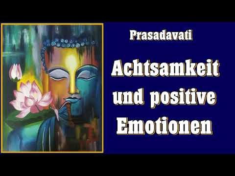 Achtsamkeit und positive Emotionen ( Geführte Meditation ) -  Prasadavati