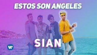 Estos Son Angeles - Sian