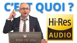 Power! #54 : qu'est-ce que l'audio HD ?