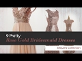 9 Pretty Rose Gold Bridesmaid Dresses Sequins Collection