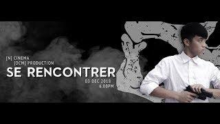 [N Clip Battle] Se Rencontrer - OFFICAL SHORT FILM