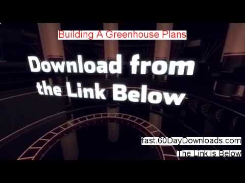 Building A Greenhouse Plans Review 2014 - Where To Buy It