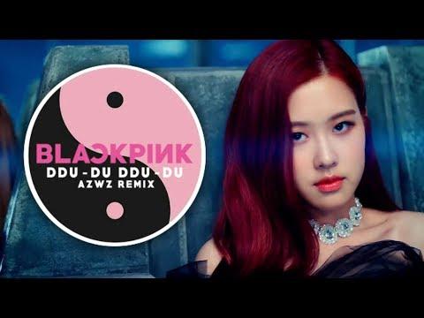 BLACKPINK - '뚜두뚜두 (DDU-DU DDU-DU)' (AZWZ REMIX)