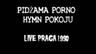 Pidżama Porno - Hymn Pokoju (Live Praha 1990)