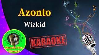 [Karaoke] Azonto- Wizkid- Karaoke Now