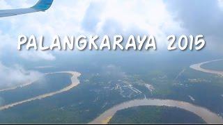 PALANGKARAYA 2015 | JustAnAdiya