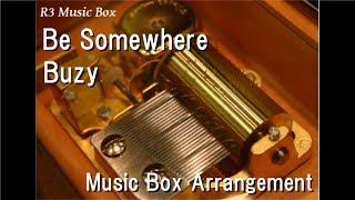 "Be Somewhere/Buzy [Music Box] (Anime ""Rockman.EXE Stream"" OP)"