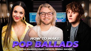 How To Make A Pop Ballad (Olivia Rodrigo, Jeremy Zucker, Lewis Capaldi) | Make Pop Music