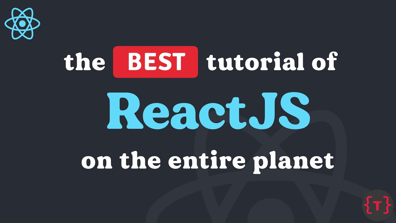ReactJS Tutorial for Absolute Beginners | The Best on the Entire Planet