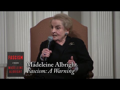 Madeleine Albright, 'Fascism: A Warning'